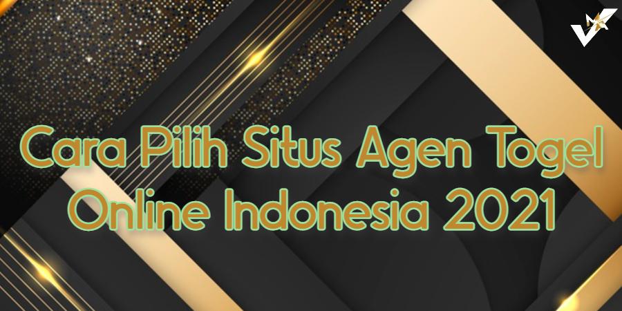 Cara Pilih Situs Agen Togel Online Indonesia 2021